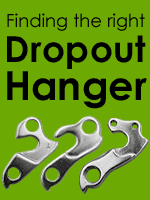 Finding the right Dropout Hanger
